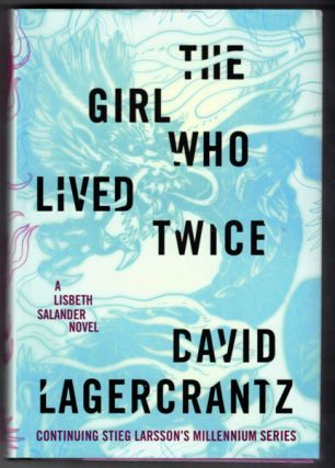 The Girl Who Lived Twice (A Lisbeth Salander Novel). David Lagercrantz, George Goulding