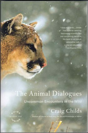 The Animal Dialogues: Uncommon Encounters in the Wild. Craig Childs