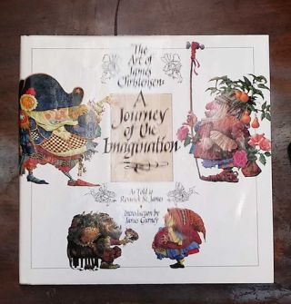 A Journey of the Imagination: The Art of James Christensen as Told to Renwick St. James. James...