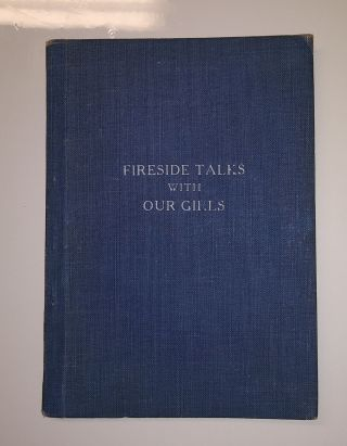 Fireside Talks with Our Girls. Published Under the Auspices of Zion. RLDS