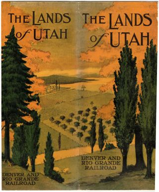 The Lands of Utah. Denver and Rio Grande Railroad