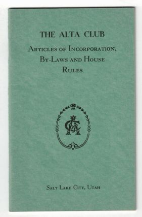 The Alta Club Articles of Incorporation, By-Laws and House Rules