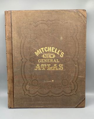 Mitchell's New General Atlas, Containing the Maps of the Various Countries of the World, Plans of...