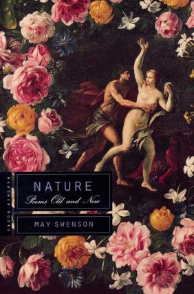 Nature: Poems Old and New. May Swenson
