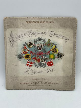 Views of the World's Columbian Exposition, Chicago, 1893. Holiday Souvenir from Robinson Bros.,...