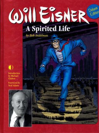 Will Eisner: A Spirited Life (Deluxe Edition). Bob Andelman