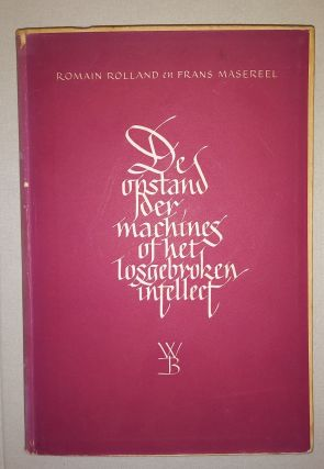 De Opstand der Machines of Het Losgebroken Intellect. Romain Rolland, Frans Masereel