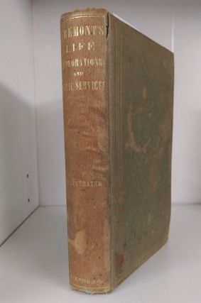 Life, Explorations and Public Services of John Charles Fremont. Charles Wentworth Upham