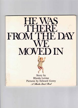 He Was There From The Day We Moved In (A Harlin Quist Book). Rhoda Levine