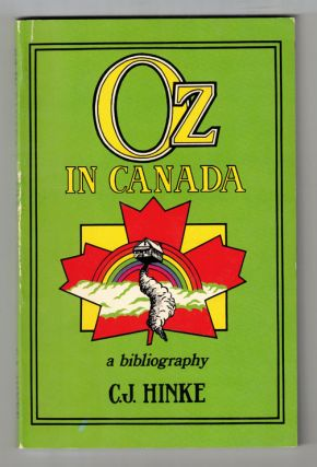 Oz in Canada: A Bibliography. C. J. Hinke, Peter E. Hanff
