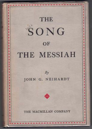 The Song of the Messiah. John G. Neihardt