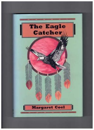 The Eagle Catcher. Margaret Coel