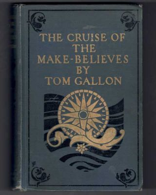 The Cruise of the Make-Believes. Tom Gallon