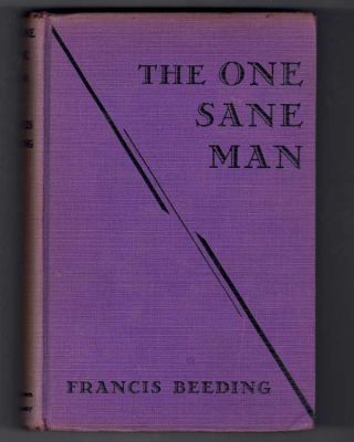 The One Sane Man. pseud. of John Leslie Palmers, Hilary A. Saunders