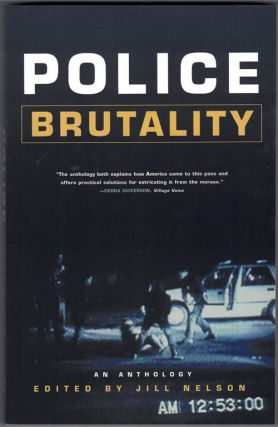 Police Brutality: An Anthology. Jill Nelson