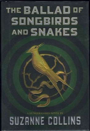 The Ballad of Songbirds and Snakes: A Hunger Games Novel. Suzanne Collins
