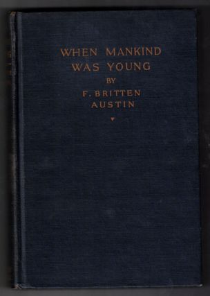 When Mankind Was Young. F. Britten Austin