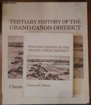 Tertiary History of the Grand Canon with Atlas to Accompany the Monograph on the Tertiary History...