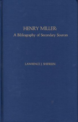 Henry Miller: A Bibliography of Secondary Sources (Scarecrow Author Bibliographies, No. 38)....