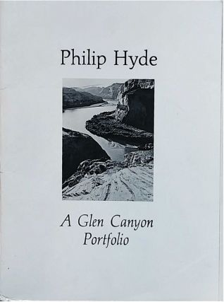 Philip Hyde: A Glen Canyon Portfolio (with There Was a River by Bruce Berger). Philip Hyde, Bruce...