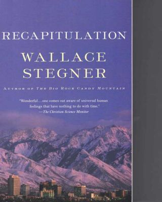 Recapitulation. Wallace Stegner