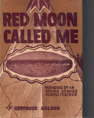 Red Moon Called Me. Gertrude Golden