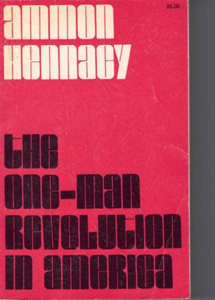 The One Man Revolution in America. Ammon Hennacy