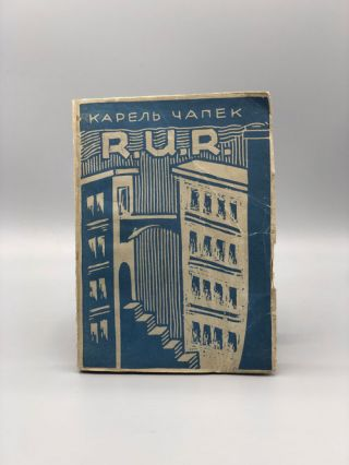 R. U. R.: Rossum's Universal Robots. A Play in Three Acts and an Epilogue ( ...