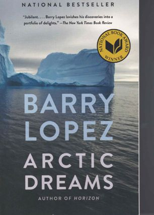 Arctic Dreams. Barry Lopez