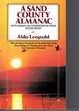 A Sand County Almanac; With Essays on Conservation from Round River. Aldo Leopold