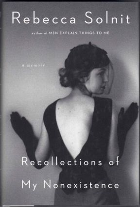 Recollections of My Nonexistence. Rebecca Solnit