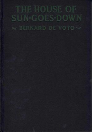 The House of Sun-Goes-Down. Bernard De Voto