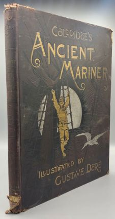 The Rime of the Ancient Mariner in Seven Parts. Samuel Taylor Coleridge, Henry C. Walsh, Gustave...