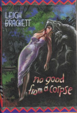 No Good from a Corpse. Leigh Brackett, Ray Bradbury, Introduction