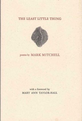 The Least Little Thing. Mark Mitchell, Mary Ann Taylor-Hall, foreword