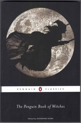 The Penguin Book of Witches. Katherine Howe