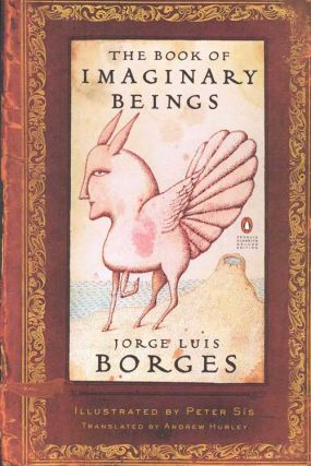 The Book of Imaginary Beings. Jorge Luis Borges, Andrew Hurley