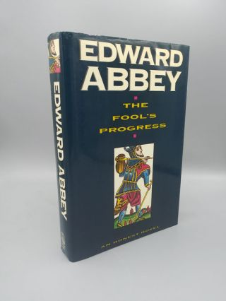 The Fool's Progress: An Honest Novel. Edward Abbey