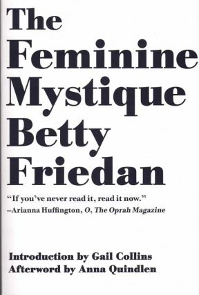 The Feminine Mystique. Betty Friedman