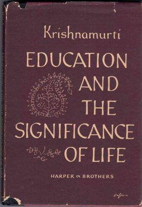 Education and the significance of life. Jeddu Krishnamurti