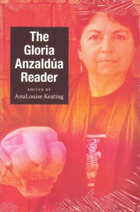 The Gloria Anzaldúa Reader. Gloria Anzaldúa, AnaLouise Keating