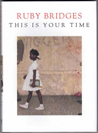 This is Your Time. Ruby Bridges