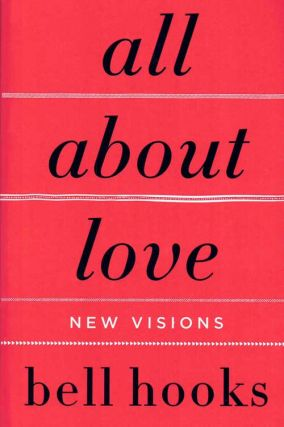 All About Love; New Visions. bell hooks