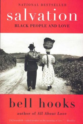 Salvation: Black People and Love. bell hooks
