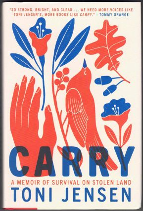 Carry: A Memoir of Survival on a Stolen Land. Toni Jensen