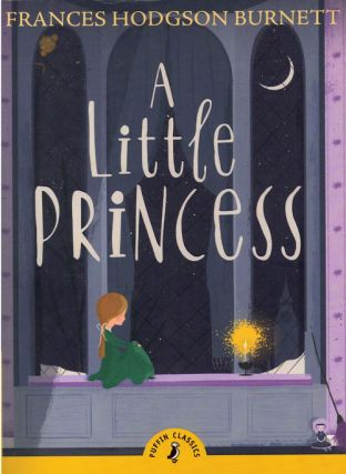 A Little Princess. Frances Hodgson Burnett, Adeline Yen Mah, Margery Gill, introduction,...