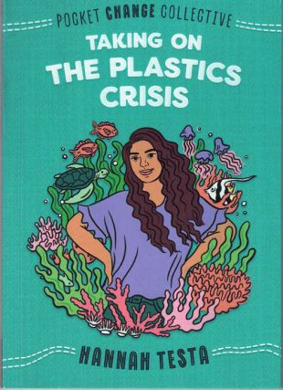 Taking On The Plastics Crisis. Hannah Testa