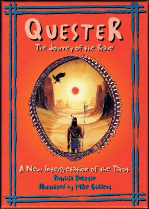 Quester: The Journey of the Brave, A New Interpretation of the Tarot. Patricia Beattie, Mike Giddens