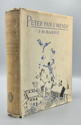 J. M. Barrie's Peter Pan & Wendy (in a dust jacket). J. M. Barrie, Gwynedd M. Hudson