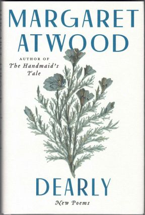 Dearly: New Poems. Margaret Atwood